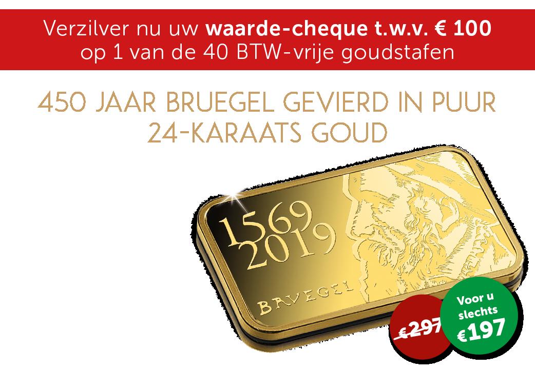 Verzilver nu uw waarde-cheque t.w.v. €100 op 1 van de 40 BTW-vrije goudstaven